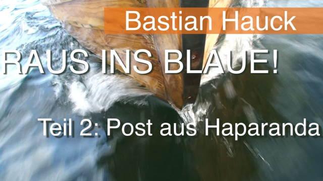 """Vorschaubild zu """"Raus ins Blaue! Teil 2 : Post aus Haparanda"""" von Bastian Hauck"""