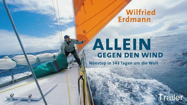 """Vorschaubild zu Wilfried Erdmann """"Allein gegen den Wind"""" – Trailer"""